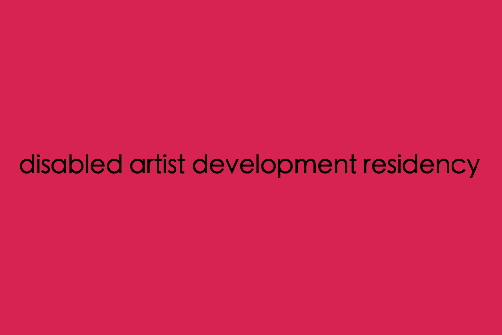 disabled artist development residency